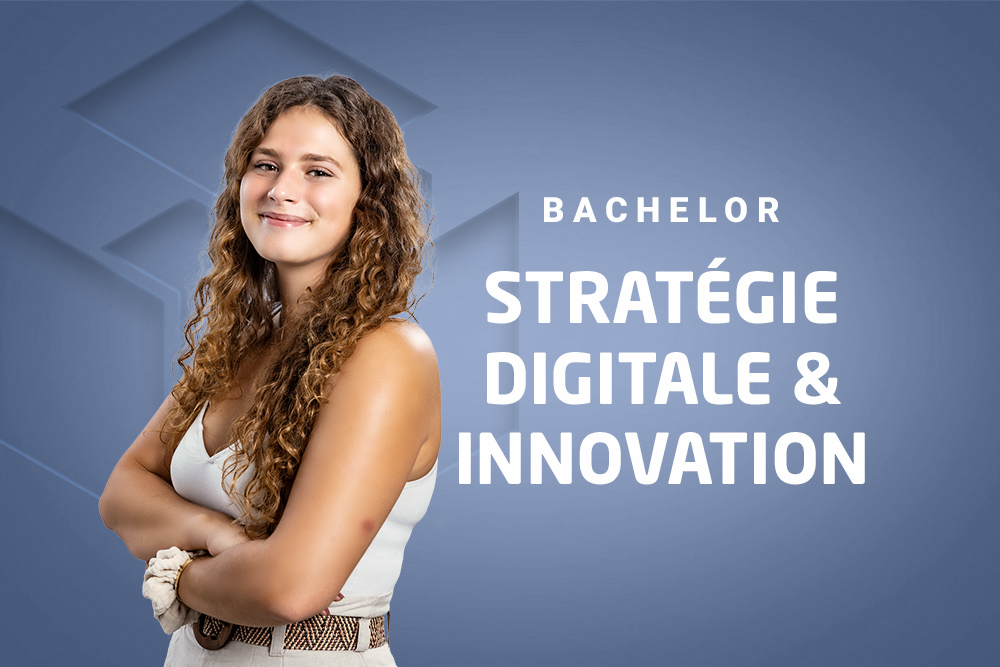 Bachelor Stratégie Digitale & Innovation